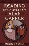 Reading the Novels of Alan Garner cover